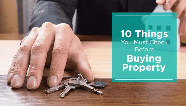 10-Things-You-Must-Check-Before-Buying-Property